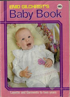 Baby Knitting Patterns, Sewing Patterns, Baby Layette, Patterned Sheets, Book Girl, Pretty Baby, Pattern Books, Vintage Sewing, The Past