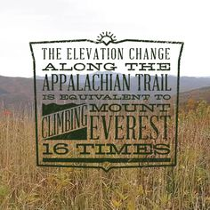 naturevalley: The elevation change along the Appalachian Trail is equivalent to climbing Mount Everest 16 times. Yes. Yes, it is.