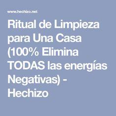 Ritual de Limpieza para Una Casa (100% Elimina TODAS las energías Negativas) - Hechizo