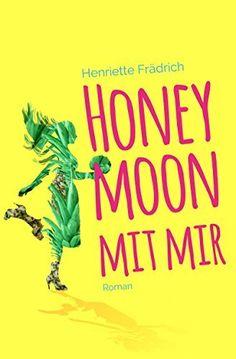 Gratis 326 Seiten Honeymoon mit mir von Henriette Frädrich, http://www.amazon.de/dp/B00Y9A5CT6/ref=cm_sw_r_pi_dp_BYyzvb1TDM0JV