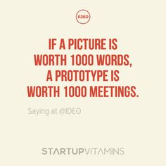 """""""If a picture is worth 1000 words, a prototype is worth 1000 meetings. Startup Quotes, Business Motivational Quotes, Business Quotes, Innovation And Entrepreneurship, Life Motto, Social Media Content, Uplifting Quotes, Design Quotes, Note To Self"""