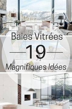 19 Magnifiques Idées de Baies Vitrées à Découvrir