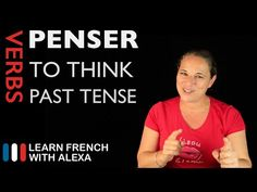Penser (to think) — Present Tense (French verbs conjugated by Learn French With Alexa) - YouTube
