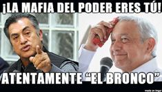 """Blog de palma2mex : Andrés Manuel es LA MAFIA DEL PODER. """"El Bronco"""""""