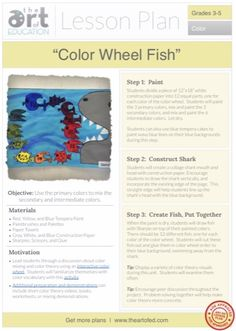 Level: 3-5 Art Education Lesson Plan Art Elements: Color Art Skills: Color Mixing, Cutting and...