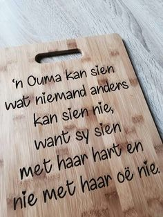 Granny Quotes, Wisdom Quotes, Life Quotes, Homemade Wall Art, Foto Frame, Wedding Table Seating, Afrikaanse Quotes, Goeie More, Inspirational Verses