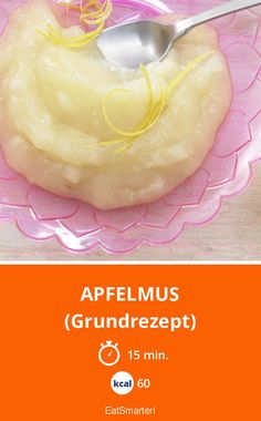 Apfelmus - (Grundrezept) - smarter - Kalorien: 60 Kcal - Zeit: 15 Min. | eatsmarter.de