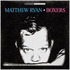 Matthew Ryan – Boxers (Blue Rose Recors/I.R.D.) ~ Blogfoolk