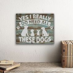 Yes I Need All These Dogs - Wall Canvas - Rescuers Club - Tap the pin for the most adorable pawtastic fur baby apparel! You'll love the dog clothes and cat clothes! <3