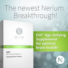 Check Out the Newest Addition to Nerium's Product Line: EHT  Age Defying Supplement!   www.mindbodyface.nerium.com