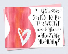Printable Baby Shower / Pregnancy Card - You are going to be the sweetest and most amazing mommy - Instant PDF Download