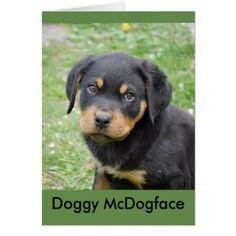 #Doggy McDogface Rottweiler Puppy Card - #rottweiler #puppy #rottweilers #dog #dogs #pet #pets #cute