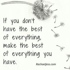 @RachaelJessBlog posted to Instagram: If you don't have the best of everything, make the best of everything you have. #said #quoteme #quotesforyou #quotetoliveby #quotesandsayings #quotesforlife #quotesaboutlife #quotesofinstagram #quoted #quotesgram #millionairementor Down Quotes, Me Quotes, Millionaire Mentor, Good Advice, Be Yourself Quotes, Quotes To Live By, Mindset, Everything, Dandelion