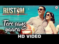 Tere Sang Yaara Rustom Love Mix Video Song YouTube