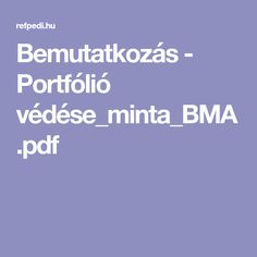 Bemutatkozás - Portfólió védése_minta_BMA.pdf Portfolio, Teaching, Education, School, Projects, Onderwijs, Learning, Tutorials