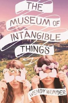 Booktopia has The Museum of Intangible Things by Wendy Wunder. Buy a discounted Hardcover of The Museum of Intangible Things online from Australia's leading online bookstore. Ya Books, Good Books, Books To Read, Ya Novels, Romance Novels, Wendy Son, Friendship Stories, Realistic Fiction, Books For Teens