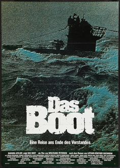 Das Boot : The most authentic movie on life in a German U-Boat during WW2. Amazing movie. And its very long at 3.5 hours. But superb. Jurgen Prochnow as the U-Boat captain is stunning. German  language.