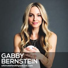 208: Gabby Bernstein - Judgment Detox • Forgiveness As A Practice • Why We Avoid Vulnerability