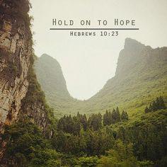 Hebrews 10:23 - the complete verse is beautiful