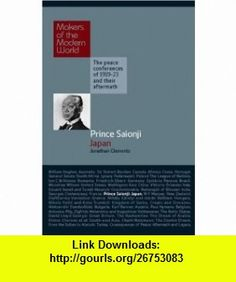 Prince Saionji Japan Makers of the Modern World (9781905791682) Jonathan Clements , ISBN-10: 1905791682  , ISBN-13: 978-1905791682 ,  , tutorials , pdf , ebook , torrent , downloads , rapidshare , filesonic , hotfile , megaupload , fileserve