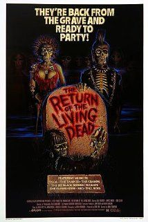 8/10 The Return of the Living Dead (1985) Horror and comedy. Best of the 80s, loved it, brilliant, watch it.