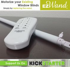 EZ Wand can be pre-purchased on KickStarter starting Nov 15 2014, EasyWand, Easy Wand, EZWand, Home Decor, Home Remodel, Home Staging, Real Estate Sales, Crowdfunding, Kickstarter, Interior Design, Motorized Window Blinds