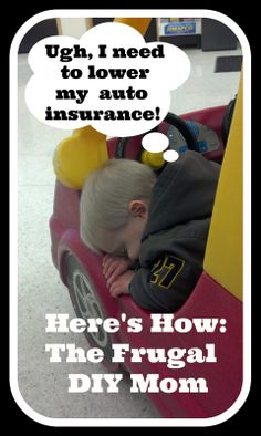 10 Ways of how to Lower Auto Insurance Premiums, pay less and save money! The Frugal DIY Mom