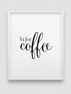 but first coffee print // black and white typographic wall decor // modern print // coffee first print // office wall decor //kitchen poster