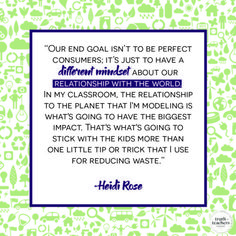 Learn how 1st grade teacher Heidi Rose of Zero Waste Classroom has shifted her mindset and daily practices toward a greener teaching practice. You'll learn small, actionable steps you can take to raise students' consciousness about their consumption and reduce the amount of trash generated in your classroom. #zerowasteclassroom