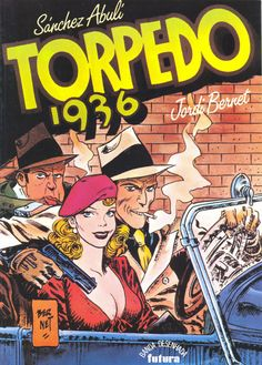 """Torpedo by Sánchez Abuli & Jordi Bernet. Lucky Luke, Cbr, Jordi Bernet, Alex Toth, Comic Artist, Illustrations, Pop Art, Novels, Comic Books"