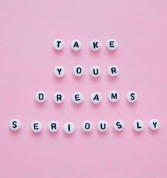 take your dreams seriously | entrepreneur quotes | #girlboss