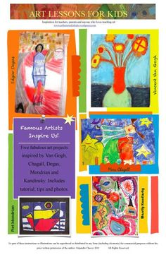 $5usd--Ready to have some artistic fun with your kids with the help of some of history's most famous and beloved artists? I have put together five fabulous art projects in a 28 page PDF booklet,  that will inspire you and your students in fun and creative ways in your classroom or around the home. Let Van Gogh, Degas, Chagall, Kandinsky and Mondrian motivate you and your students to create stunning art work everyone will be proud of! Includes tutorial, tips and photos. www.artlessonsforkids.me