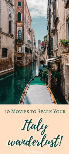 Dreaming of #Italy? It's no secret that travel moves us,and so does a good film,novel, or epic TV series (thank you Game of Thrones!). Cinematographers make Italy look irresistable, and these 10 movies are no exception - old favorites and new ones I guarantee you'll love - to get you dreaming and scheming of your next trip to la bella #Italia!| Movies to watch before visiting Italy, travel inspiration, movies to inspire wanderlust, #wanderlust #wanderlusttravel