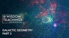 Wisdom Teachings - [#196] Galactic Geometry Part 3 Season 24, Episode 4 - 12/19/2016 #DavidWilcock   To further understand the fractal nature of galactic geometry, we dive into the heart of many galaxies which have apparent geometric formations....