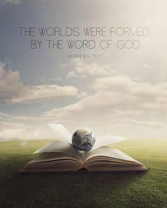 Hebrews 113 The worlds were formed by the Word of by MakeHimknown