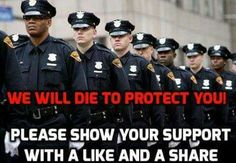 Police, or Our Soldiers, we all support them!!!