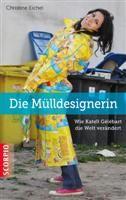 Die Mülldesignerin  Wie Katell Gélébart die Welt verändert  von Christine Eichel  ISBN 978-3-943416-02-2
