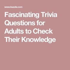 Fascinating Trivia Questions for Adults to Check Their Knowledge Senior Citizen Activities, Elderly Activities, Dementia Activities, Work Activities, Activity Ideas, Trivia Questions For Adults, School Quiz, Trivia Games, Party Games