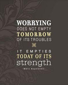 Worrying by Mary Engelbrett via yellowbrickblog #Aphorism #Mary_Engelbrett #yellowbrickblog