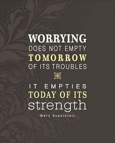 Worrying by Mary Engelbrett via yellowbrickblog #Aphorism #Mary_Engelbrett #yellowbrickblog