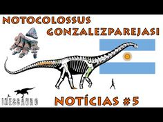 Notícias #5: Notocolossus Gonzalezparejasi
