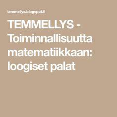 TEMMELLYS - Toiminnallisuutta matematiikkaan: loogiset palat