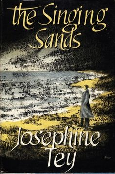 The Singing Sands by Josephine Tey