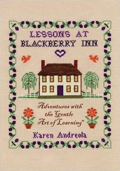 Lessons at Blackberry Inn: Adventures with the Gentle Art of Learning(TM): Karen Andreola, Nigel Parrish Andreola: 9781889209050: Amazon.com: Books
