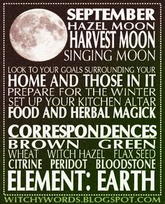 Witchy Words: September: Harvest Moon full moon esbat correspondences and ritual. Witchy Words: September: Harvest Moon full moon esbat correspondences and ritual. Mabon, Samhain, Wicca Witchcraft, Magick, Autumnal Equinox, Moon Magic, Lunar Magic, Sabbats, Harvest Moon