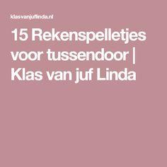 15 Rekenspelletjes voor tussendoor   Klas van juf Linda
