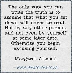 Ugh, this is so true for writers. If you want to write honestly, you have to stop worrying about what anyone thinks. Just write the truth. Writers Quotes. Quotes for Writers. Quotes About Writing. Advice for Writers. Writing Tips.