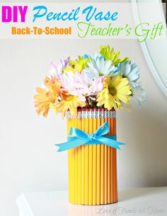 DIY Pencil Vase….Back To School Teacher Gift Although this is cute....most teachers would love supplies...
