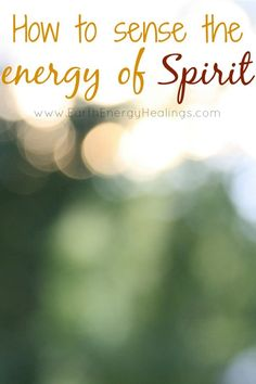 How to Sense (the Energy of) Spirits - get the tools you need, by Sarah Petruno, Shamana