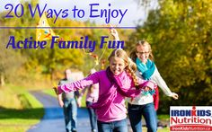 20 Ways to Enjoy Active Family Fun - IronKidsNutrition Kids Moves, Autumn Forest, Fitness Logo, Keep It Simple, Kids Nutrition, Summer Fun, Activities For Kids, Have Fun, Make It Yourself